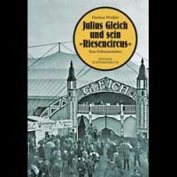 """Julius Gleich und sein """"Riesencircus"""""""